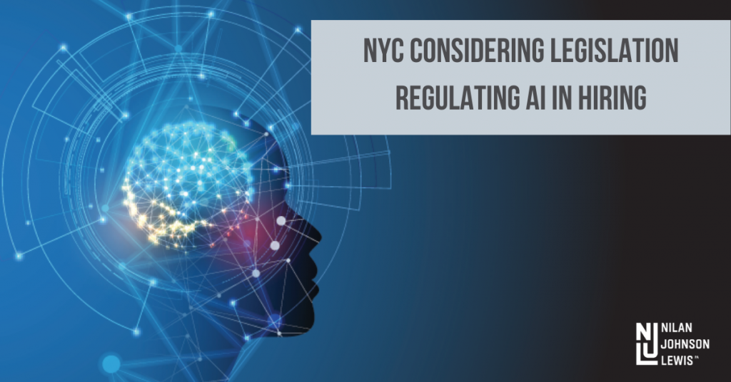 NYC Employers: Watch For Proposed NYC Legislation Limiting the Use of AI in Hiring