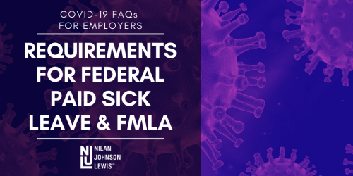 Newsroom image for the post COVID-19 FAQs for Employers: Requirements for Federal Paid Sick Leave & FMLA
