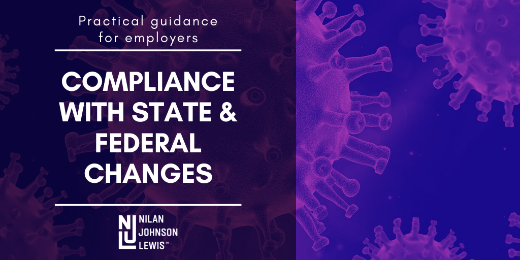 COVID-19 Compliance with State and Federal Changes: Practical Guidance for Employers