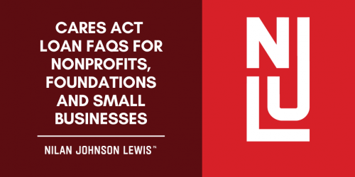 Newsroom image for the post CARES Act Loan FAQs for Nonprofits, Foundations and Small Businesses