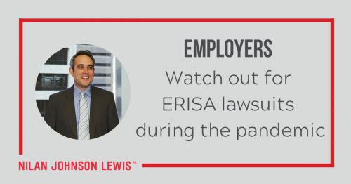 Newsroom image for the post Employers: Watch Out for ERISA Lawsuits During Pandemic