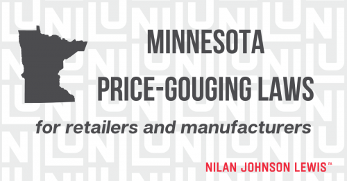 Newsroom image for the post Minnesota Price-Gouging Laws: What Retailers and Manufacturers Need to Know