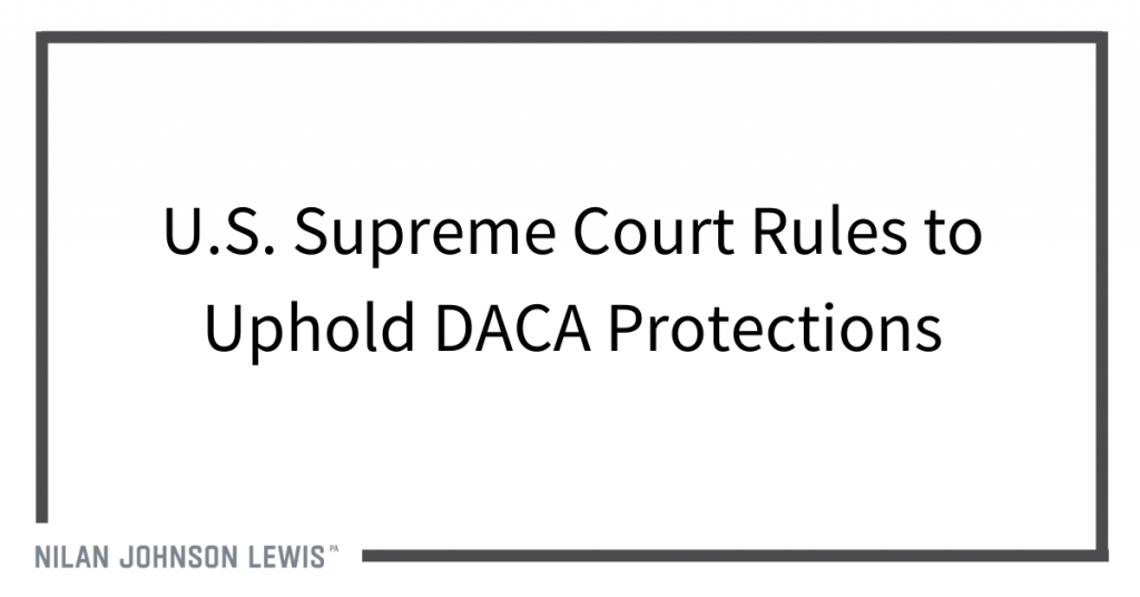 U.S. Supreme Court Rules to Uphold DACA Protections