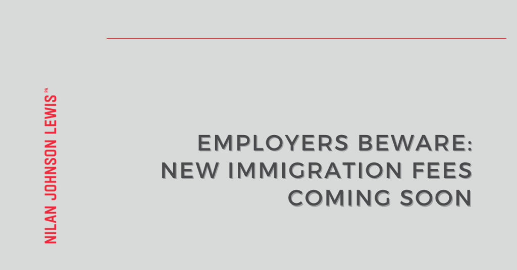 Employers Beware: New Immigration Fees are Coming Soon