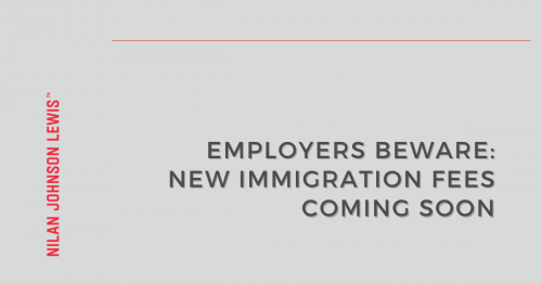 Newsroom image for the post Employers Beware: New Immigration Fees are Coming Soon