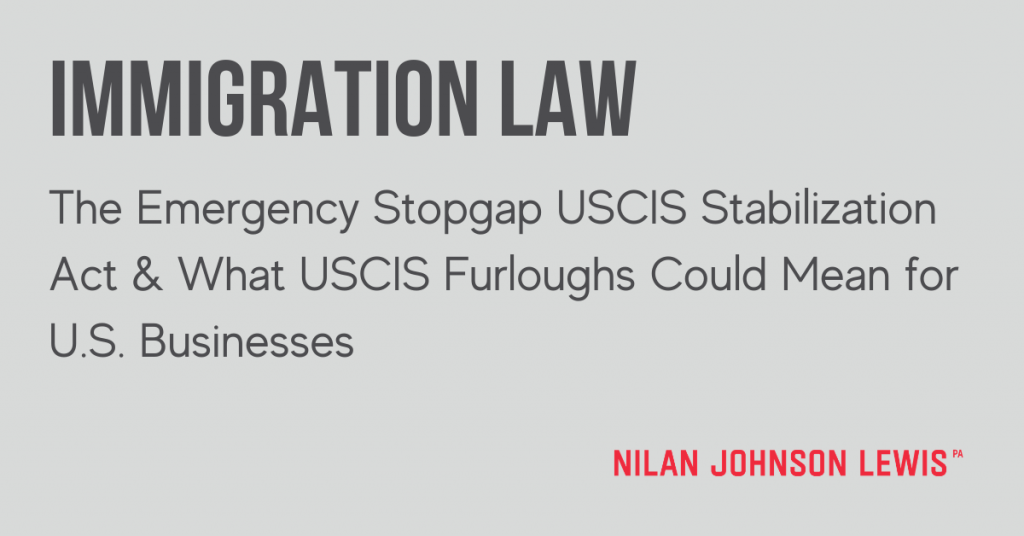 The Emergency Stopgap USCIS Stabilization Act and What USCIS Furloughs Could Mean for U.S. Businesses