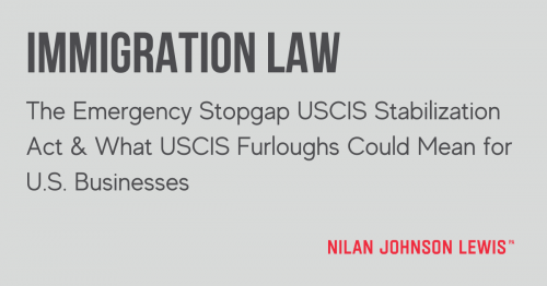 Newsroom image for the post The Emergency Stopgap USCIS Stabilization Act and What USCIS Furloughs Could Mean for U.S. Businesses