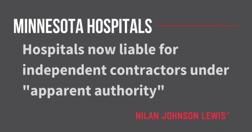 Newsroom image for the post New Liability for Minnesota Hospitals: Independent Contractors and Apparent Authority