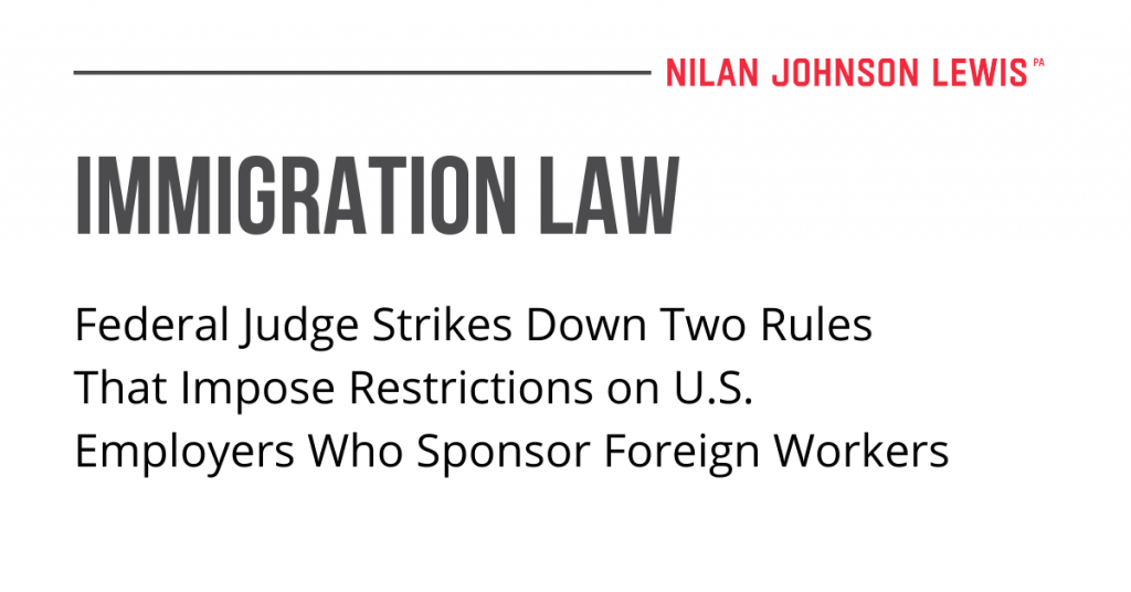 Federal Judge Strikes Down Two Rules that Impose Restrictions on U.S. Employers who Sponsor Foreign Workers
