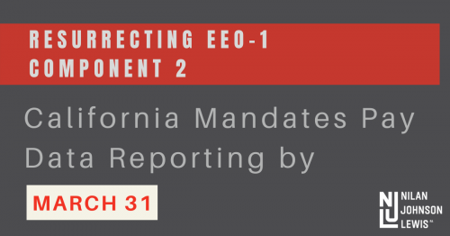 Newsroom image for the post Resurrecting EEO-1 Component 2: California Mandates Pay Data Reporting by March 31
