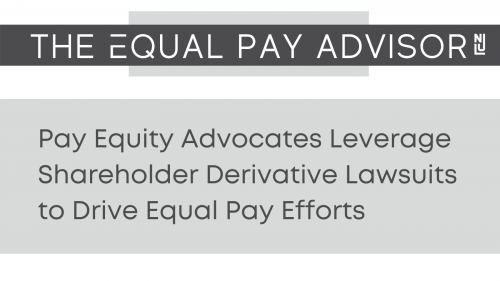 Newsroom image for the post Pay Equity Advocates Leverage Shareholder Derivative Lawsuits To Drive Pay Equity Efforts