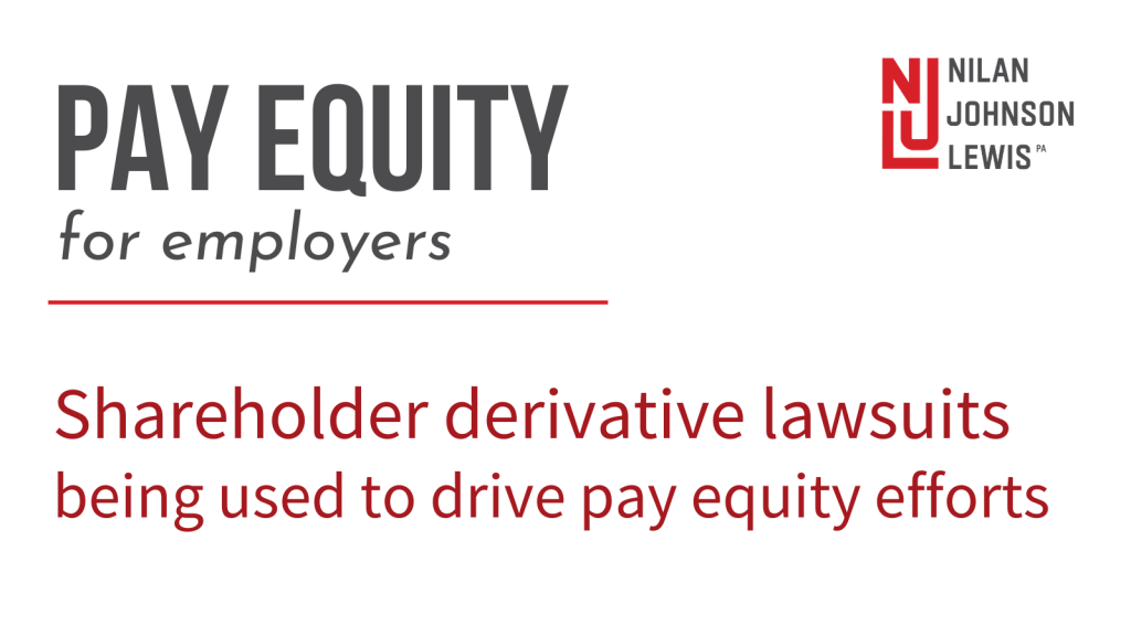 Pay Equity Advocates Leverage Shareholder Derivative Lawsuits To Drive Pay Equity Efforts