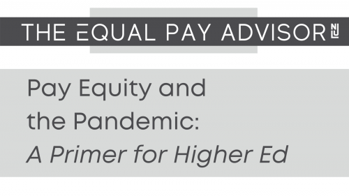 Newsroom image for the post Pay Equity and the Pandemic: A Primer for Higher Ed