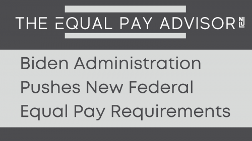 Newsroom image for the post Biden Administration Pushes New Federal Equal Pay Requirements