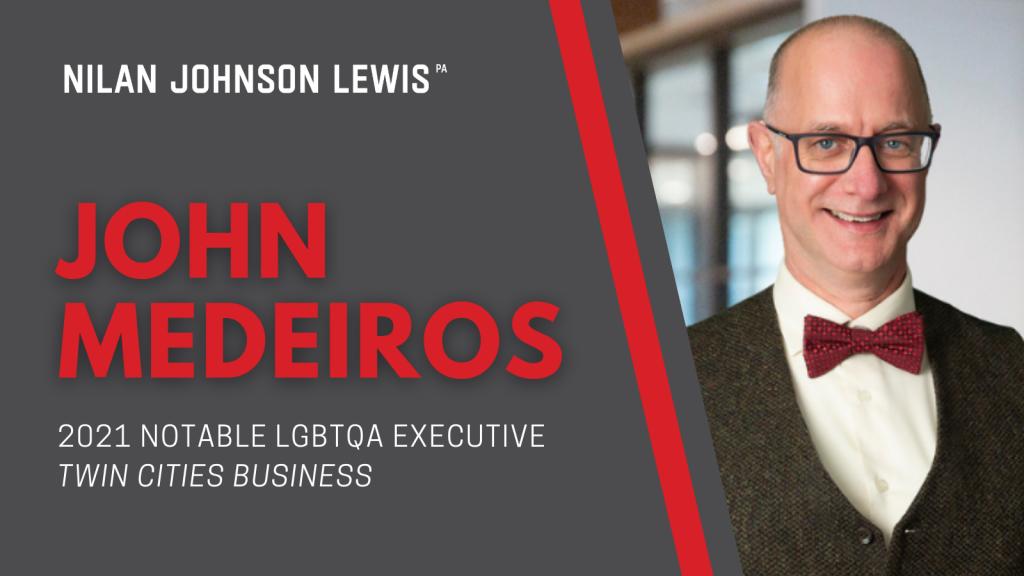 John Medeiros Honored as 2021 Notable LGBTQA Executive