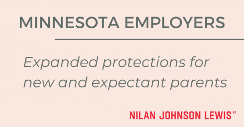 Newsroom image for the post What Employers Should Know: Minnesota's Expanded Protections for New and Expectant Parents