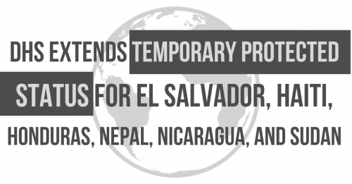 Newsroom image for the post DHS Extends Temporary Protected Status for Six Countries