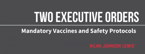 Newsroom image for the post Summary of President Biden's Two Executive Orders on Mandatory Covid-19 Vaccines and Safety Protocols