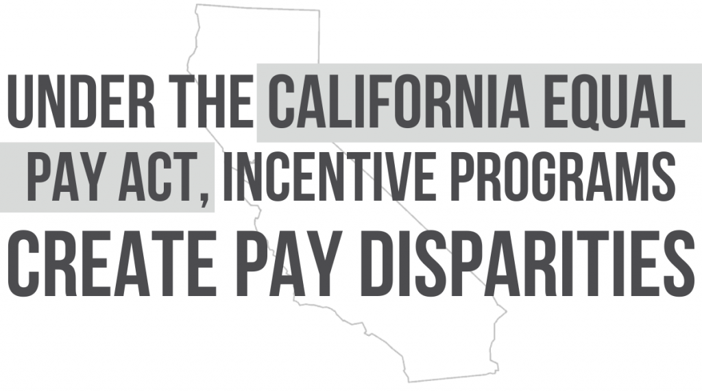 Under the California Equal Pay Act, Incentive Programs Create Disparities
